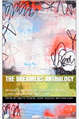 The Dreamers Anthology: Writing Inspired by the lives of Dr. Martin Luther King Jr. and Anne Frank Kindle Edition