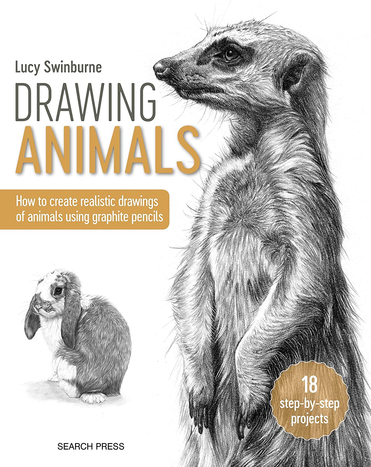 Drawing Animals How To Create Realistic Drawings Of Animals Using Graphite Pencils Ebook Swinburne Lucy Amazon Com Au Kindle Store