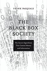 The Black Box Society: The Secret Algorithms That Control Money and Information (English Edition) eBook Kindle