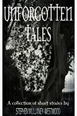 Unforgotten Tales: A collection of short stories Kindle Edition