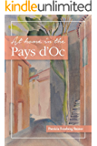At Home in the Pays d'Oc: The story of two accidental expatriates