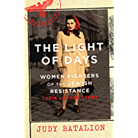 The Light of Days: Women Fighters of the Jewish Resistance – Their Untold Story