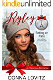Ryley: A Christmas Romance (Betting on Paris Book 2)
