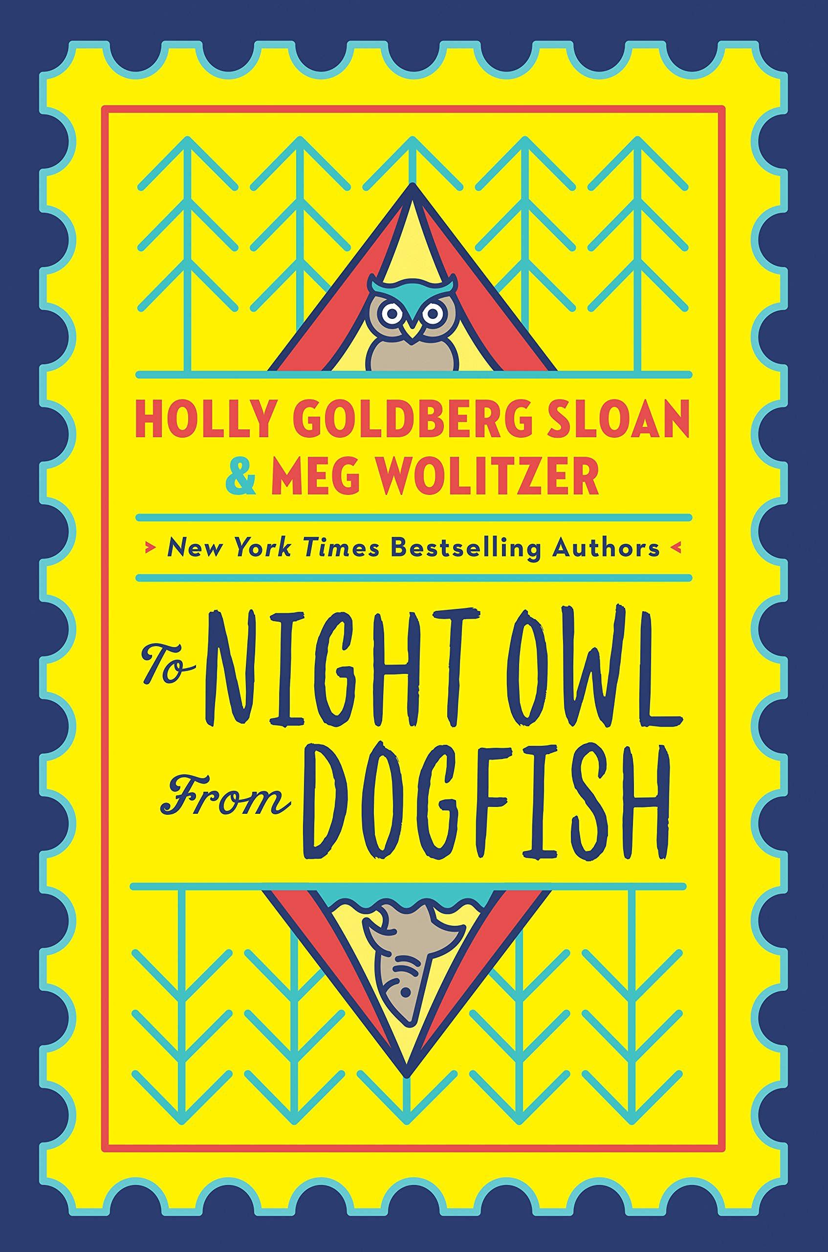 To Night Owl From Dogfish: Sloan, Holly Goldberg, Wolitzer, Meg:  9780525553236: Amazon.com: Books