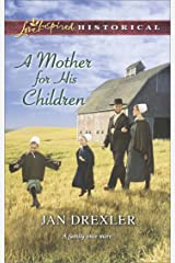 A Mother for His Children (Love Inspired Historical) Kindle Edition