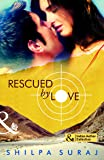Rescued by Love (Mills and Boon Indian Author)