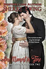 One Moment In Time (A Family of Worth Book 2) Kindle Edition