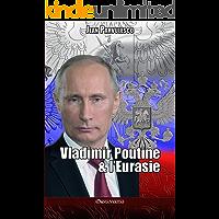 Vladimir Poutine & l'Eurasie (French Edition)