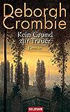 Kein Grund zur Trauer -: Die Kincaid-James-Romane 4 - Roman