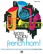Learn to Play the French Horn, Bk 1: A Carefully Graded Method That Develops Well-Rounded Musicianship