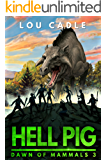 Hell Pig (Dawn of Mammals Book 3)