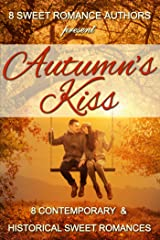 Autumn's Kiss: Eight Contemporary & Historical Sweet Romances Kindle Edition