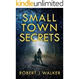Small Town Secrets: A Riveting Kidnapping Mystery (A Riveting Kidnapping Mystery Series Book 27)