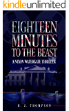 Eighteen Minutes to the Beast: A Nixon Watergate Thriller