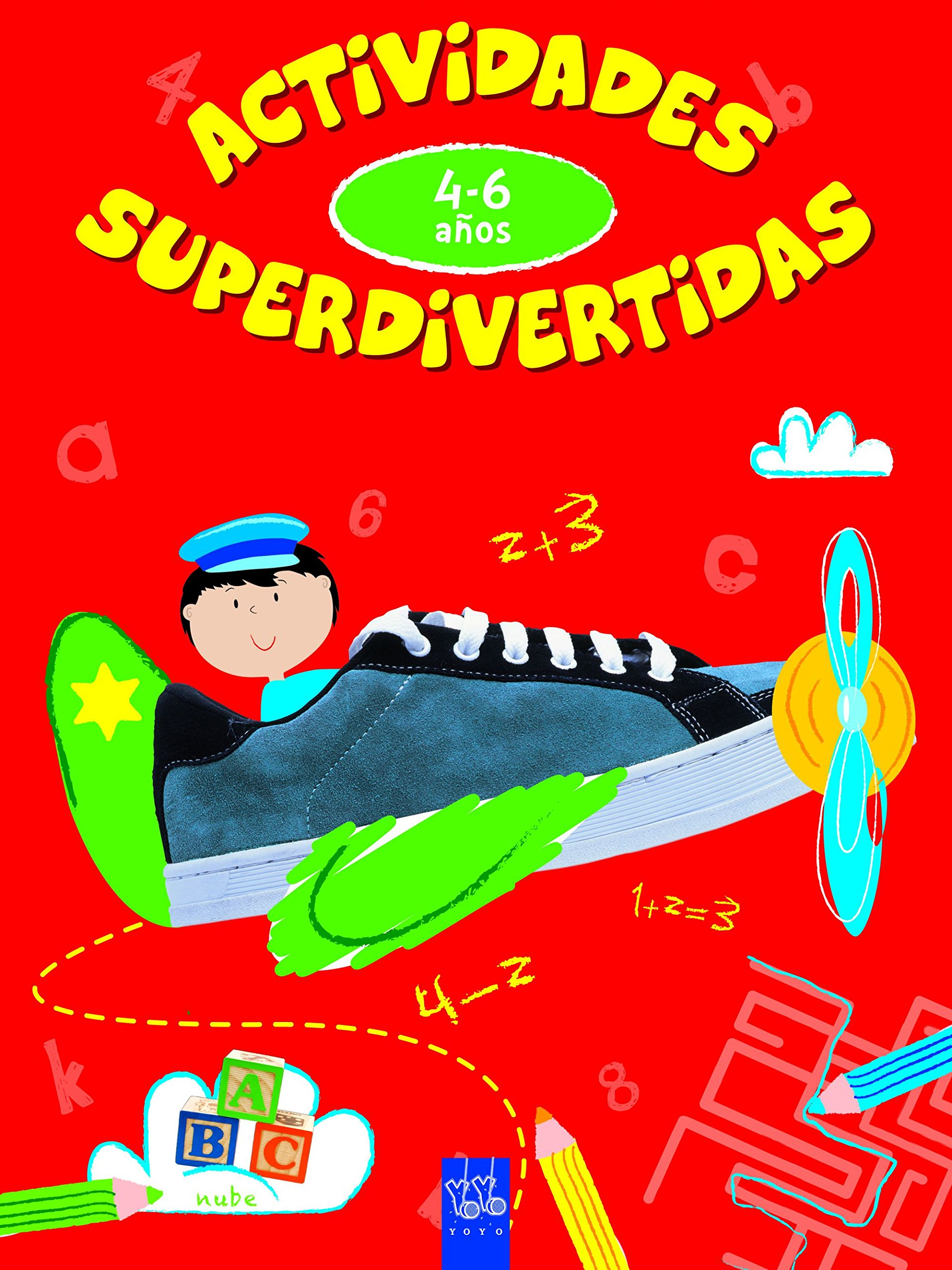 Actividades superdivertidas. 4-6 años: ABC-Números-Conceptos-Lógica:  Amazon.es: YOYO, Editorial Planeta S. A.: Libros