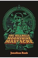 The Hillbilly Moonshine Massacre Kindle Edition
