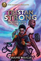 Tristan Strong Punches a Hole in the Sky (Volume 1) (Tristan Strong Novel, A) Kindle Edition