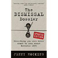 The Dismissal Dossier Updated Edition: Everything you were never meant to know about November 1975