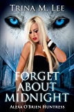 Forget About Midnight (Alexa O'Brien Huntress Series Book 9)
