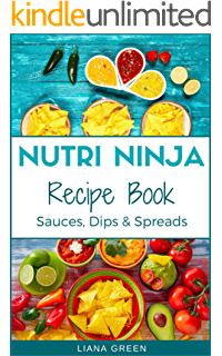 Nutri ninja recipe book 70 smoothie recipes for weight loss nutri ninja recipe book sauces dips and spreads blender recipes for your high fandeluxe Images