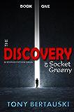 The Discovery of Socket Greeny: A Science Fiction Saga