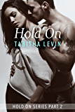 Hold On - Part Two (The Hold On Series Book 2)