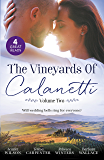 The Vineyards Of Calanetti Volume 2/His Lost-And-Found Bride/The Best Man & The Wedding Planner/His Princess Of Convenience/Saved By The Ceo