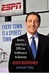 Every Town Is a Sports Town: Business Leadership at ESPN, from the Mailroom to the Boardroom Kindle Edition