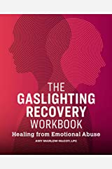 The Gaslighting Recovery Workbook: Healing From Emotional Abuse Kindle Edition
