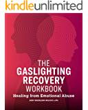 The Gaslighting Recovery Workbook: Healing From Emotional Abuse
