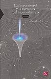 Los hoyos negros y la curvatura del espacio tiempo: 0 (La Ciencia Para Todos)