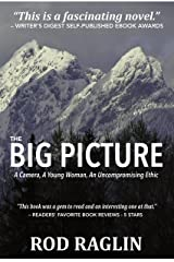 The Big Picture: A Camera, a Young Woman, and Uncompromising Ethic Kindle Edition