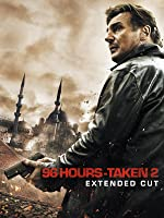 96 Hours - Taken 2 (Extended Cut)