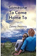 Someone To Come Home To: Abridged Edition Kindle Edition