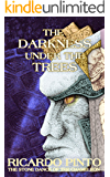 The Darkness Under The Trees (The Stone Dance of the Chameleon Book 4)