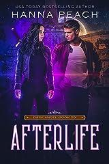 Afterlife: A New Adult Urban Fantasy (Dark Angel Saga Book 6) Kindle Edition