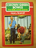 Crown Green Bowls: Skills of the Game (Crowood sports books)
