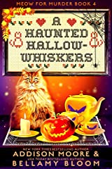 A Haunted Hallow-whiskers: Cozy Mystery (MEOW FOR MURDER Book 4) Kindle Edition
