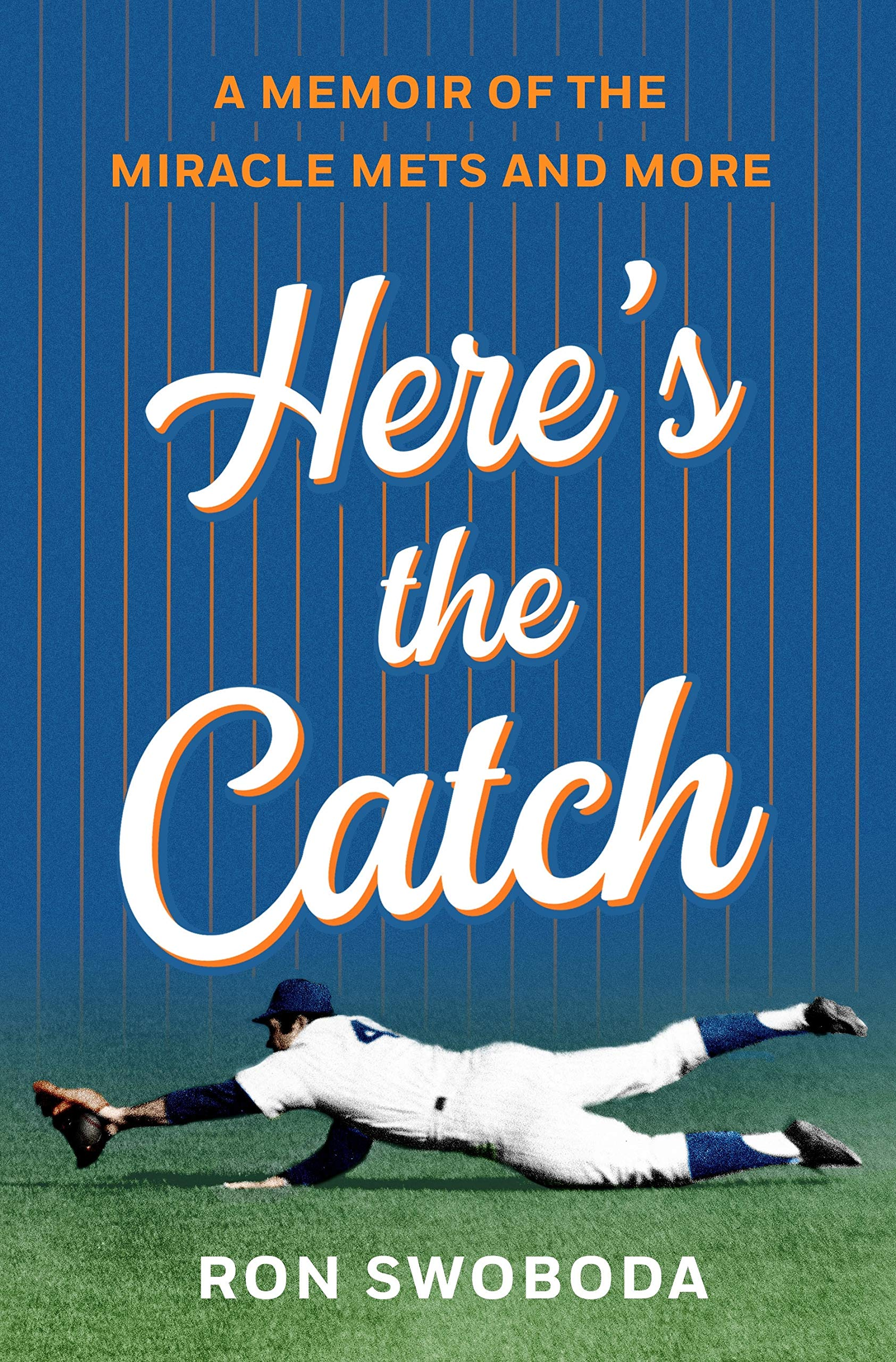 Heres the Catch: A Memoir of the Miracle Mets and More ...