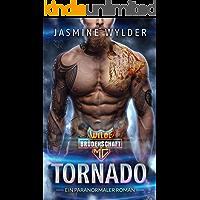Tornado: Ein paranormaler Roman (Wilde Brüderschaft MC 1)