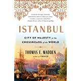 Istanbul: City of Majesty at the Crossroads of the World