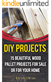 DIY Projects: 15 Beautiful Wood Pallet Projects For Sale Or For Your Home