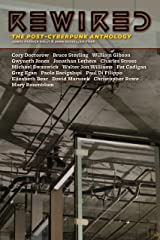Rewired: The Post-Cyberpunk Anthology Kindle Edition