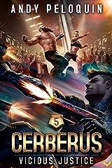Vicious Justice (Cerberus Book 5) Kindle Edition
