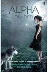 Alpha Divided (Alpha Girl Book 3) Kindle Edition