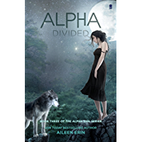 Alpha Divided (Alpha Girl Book 3) (English Edition)