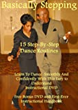 Basically Stepping with 15 Dance Routines- Chicago Style Steppers LLP