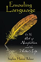 Ensouling Language: On the Art of Nonfiction and the Writer's Life Paperback