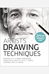 Artist's Drawing Techniques: Discover How to Draw Landscapes, People, Still Lifes and More, in Pencil, Charcoal, Pen and Pastel Kindle Edition