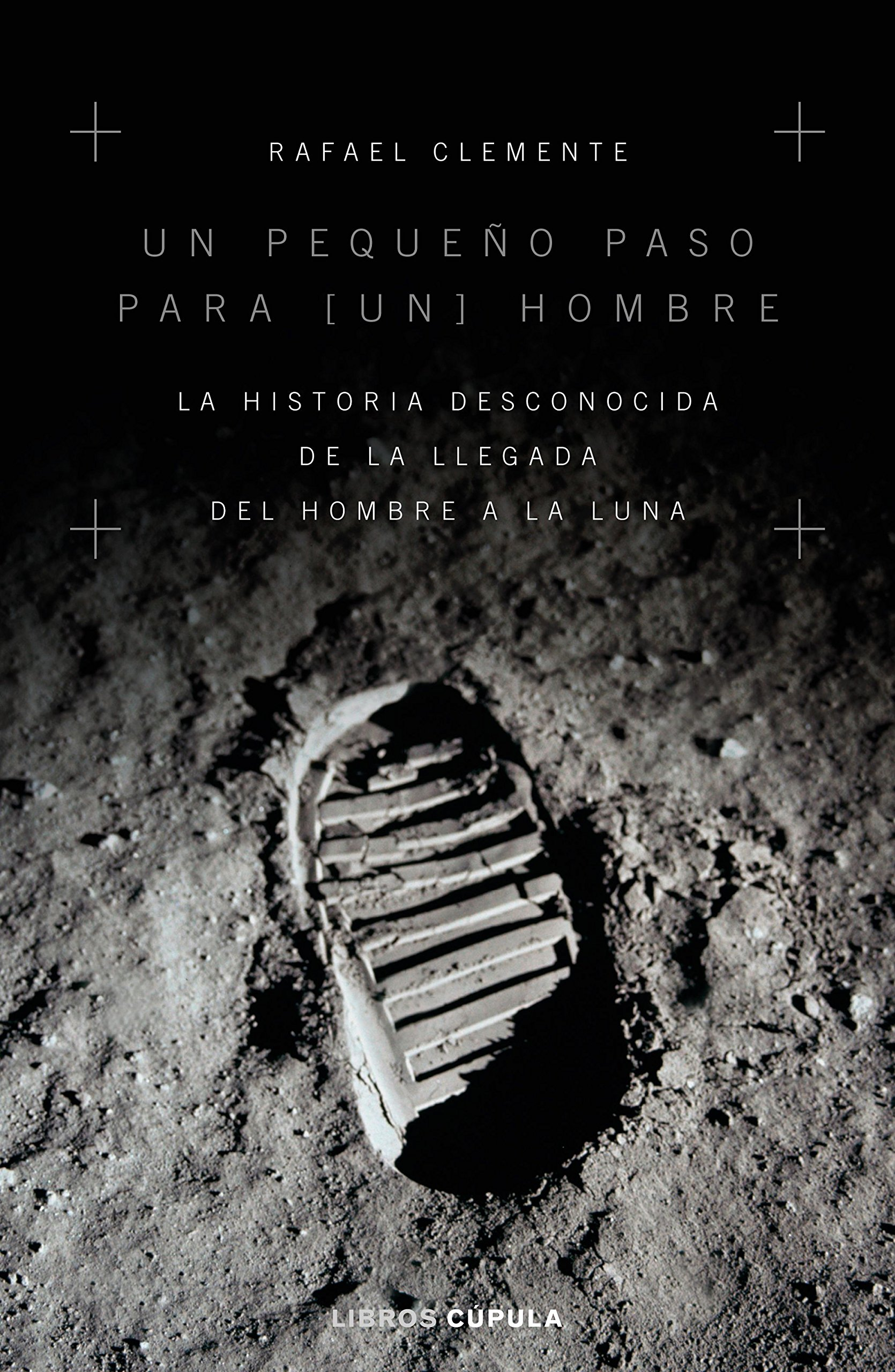 Un pequeño paso para un hombre: La historia desconocida de la llegada del hombre a la luna: 4 Hobbies: Amazon.es: Clemente, Rafael: Libros